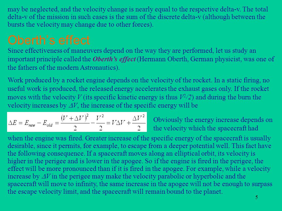 5 Oberth's effect may be neglected, and the velocity change is nearly equal to the respective delta-v.