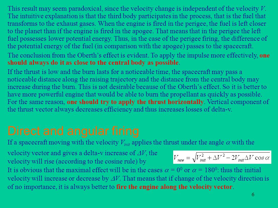 6 Direct and angular firing velocity vector and gives a delta-v increase of  V, the velocity will rise (according to the cosine rule) by This result may seem paradoxical, since the velocity change is independent of the velocity V.