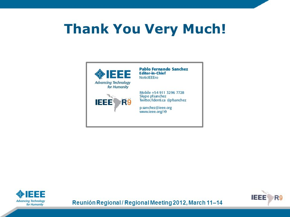 Reunión Regional / Regional Meeting 2012, March 11–14 Thank You Very Much!