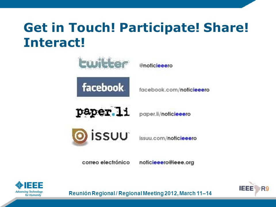 Reunión Regional / Regional Meeting 2012, March 11–14 Get in Touch! Participate! Share! Interact!
