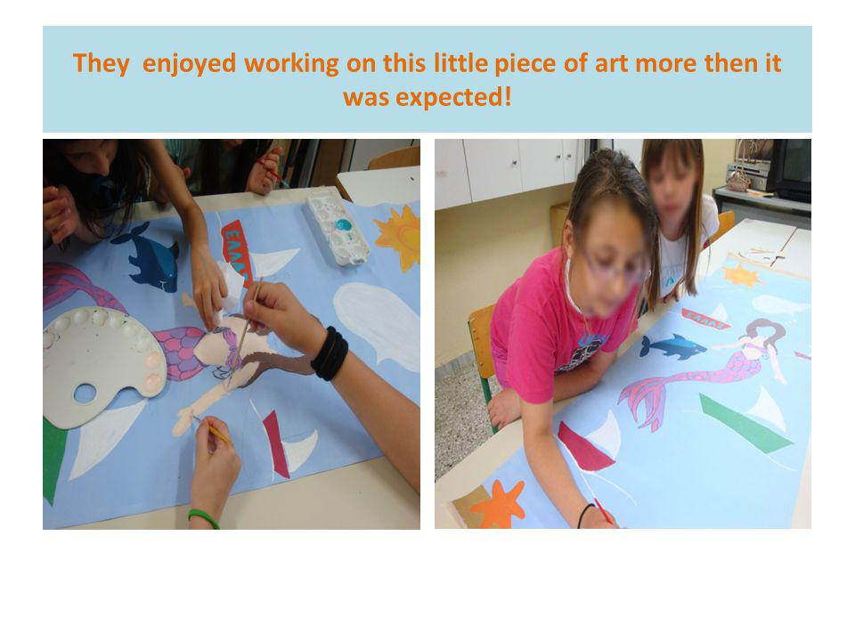 They enjoyed working on this little piece of art more then it was expected!