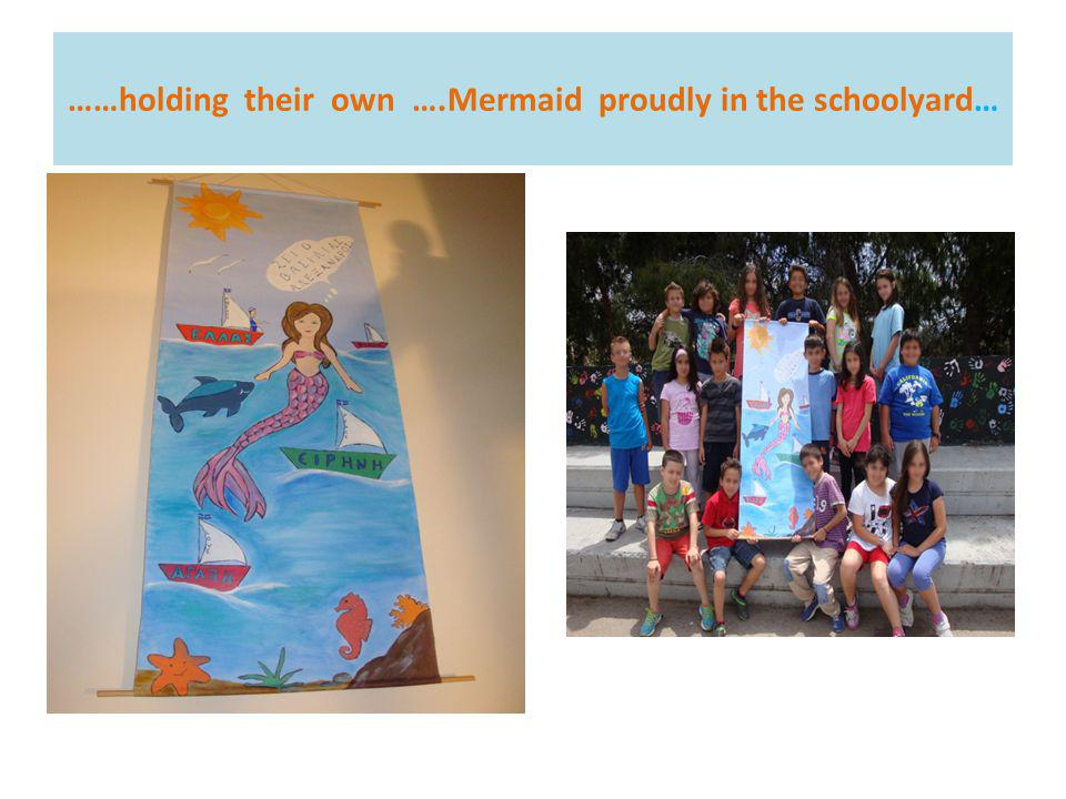 ……holding their own ….Mermaid proudly in the schoolyard…
