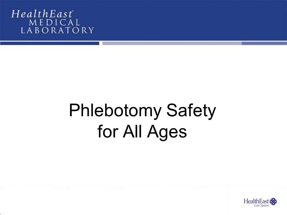 Phlebotomy Safety for All Ages