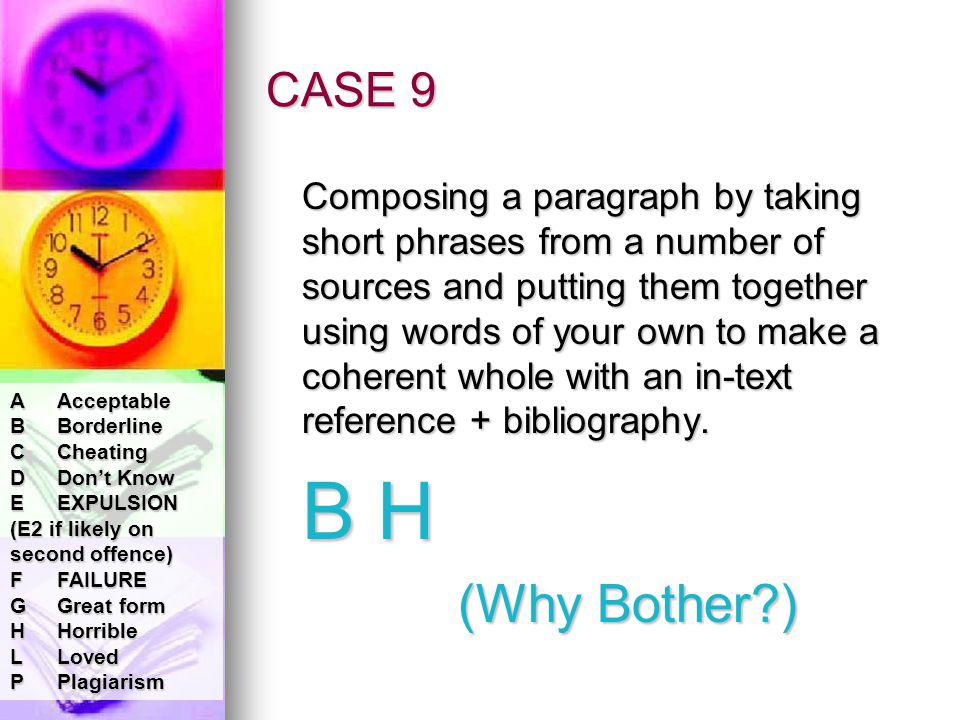 CASE 9 Composing a paragraph by taking short phrases from a number of sources and putting them together using words of your own to make a coherent whole with an in-text reference + bibliography.