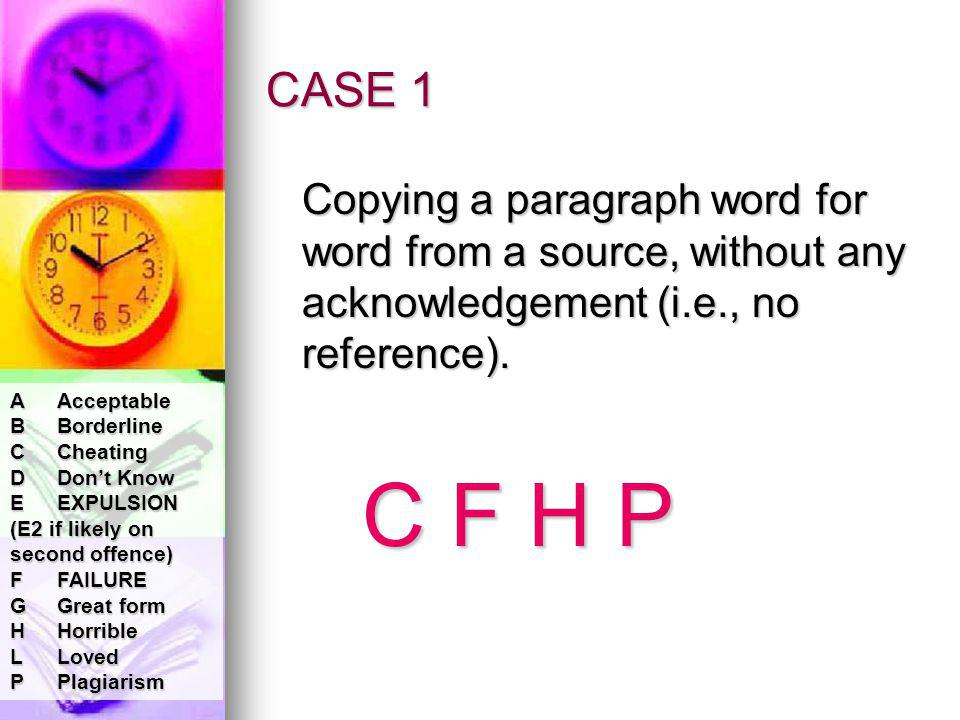 CASE 1 Copying a paragraph word for word from a source, without any acknowledgement (i.e., no reference).