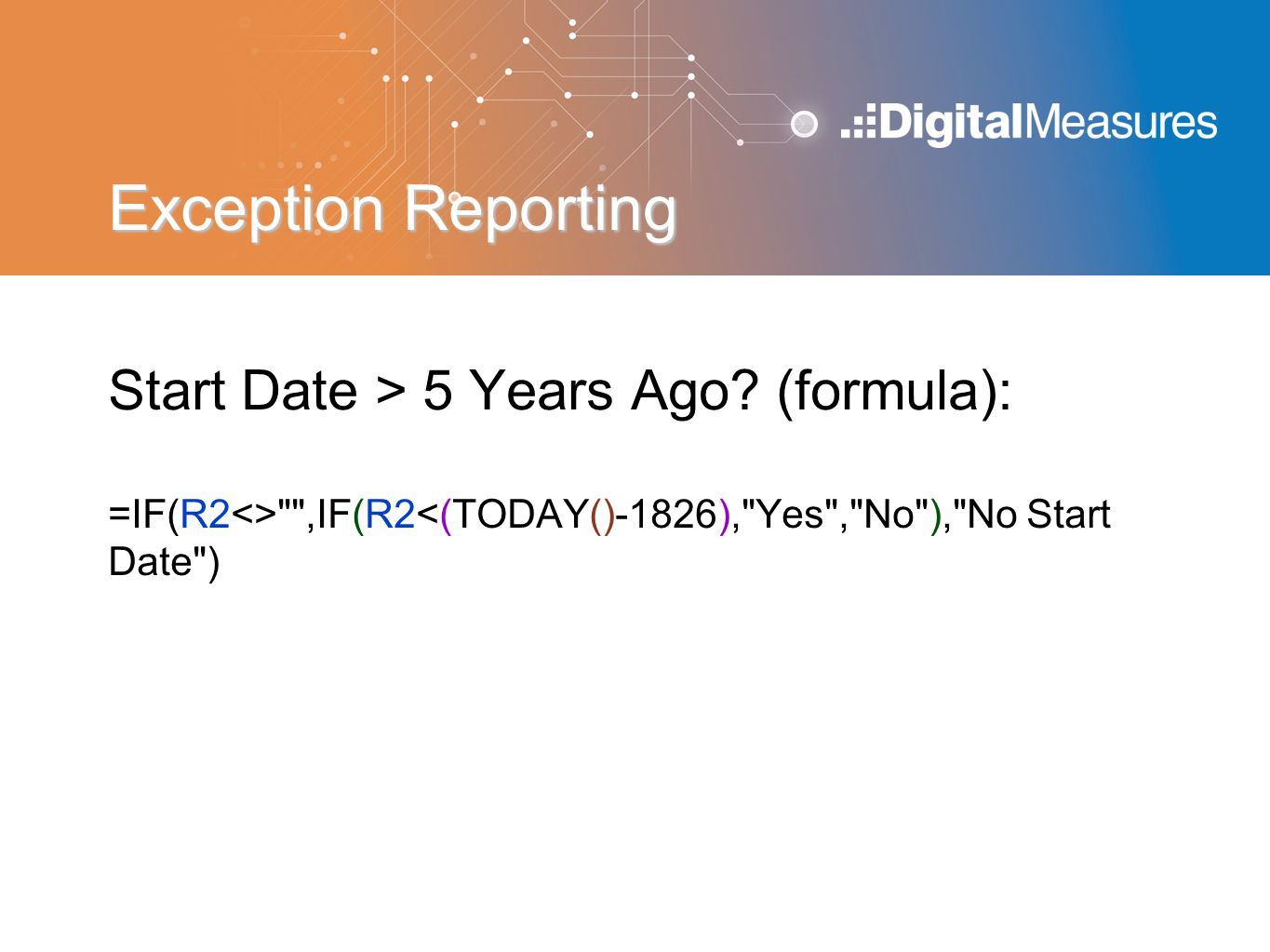 Exception Reporting Start Date > 5 Years Ago? (formula): =IF(R2<>