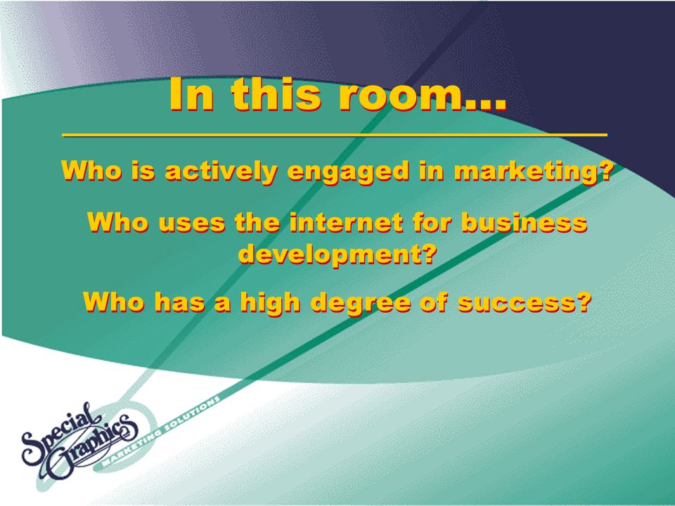 Who is actively engaged in marketing.Who uses the internet for business development.