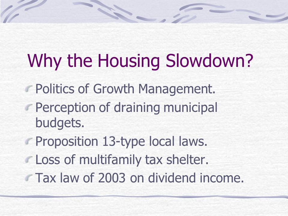 Why the Housing Slowdown. Politics of Growth Management.