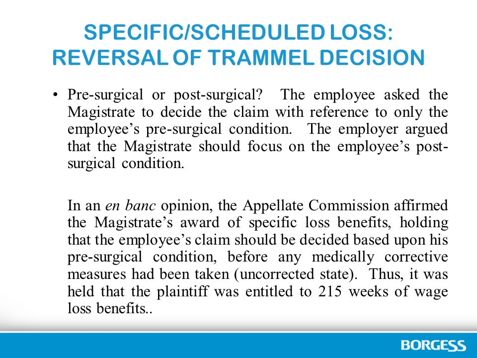 SPECIFIC/SCHEDULED LOSS: REVERSAL OF TRAMMEL DECISION Pre-surgical or post-surgical.