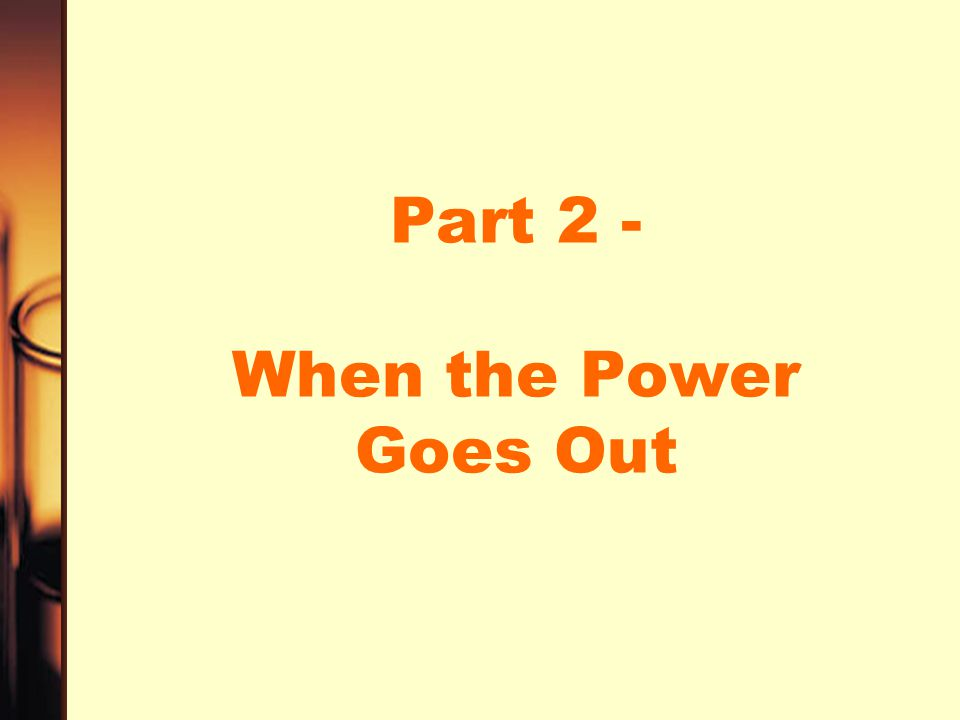 Part 2 - When the Power Goes Out