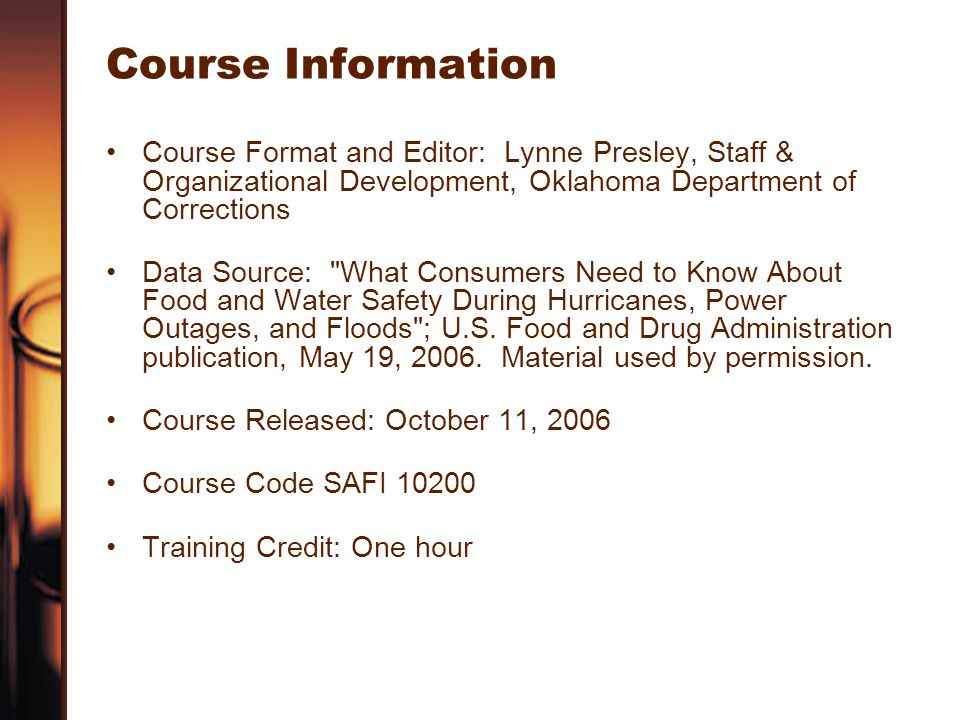 Course Information Course Format and Editor: Lynne Presley, Staff & Organizational Development, Oklahoma Department of Corrections Data Source: