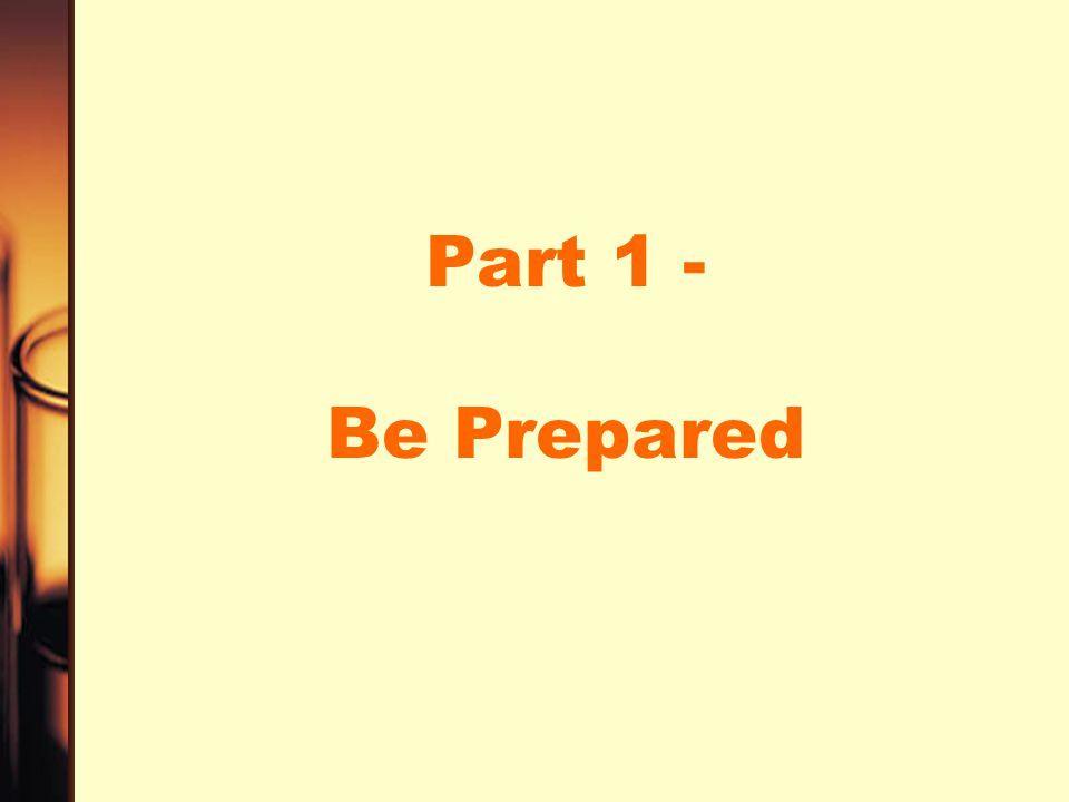 Part 1 - Be Prepared