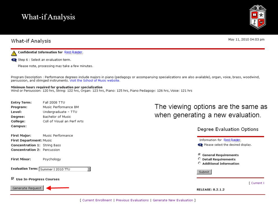 The viewing options are the same as when generating a new evaluation.