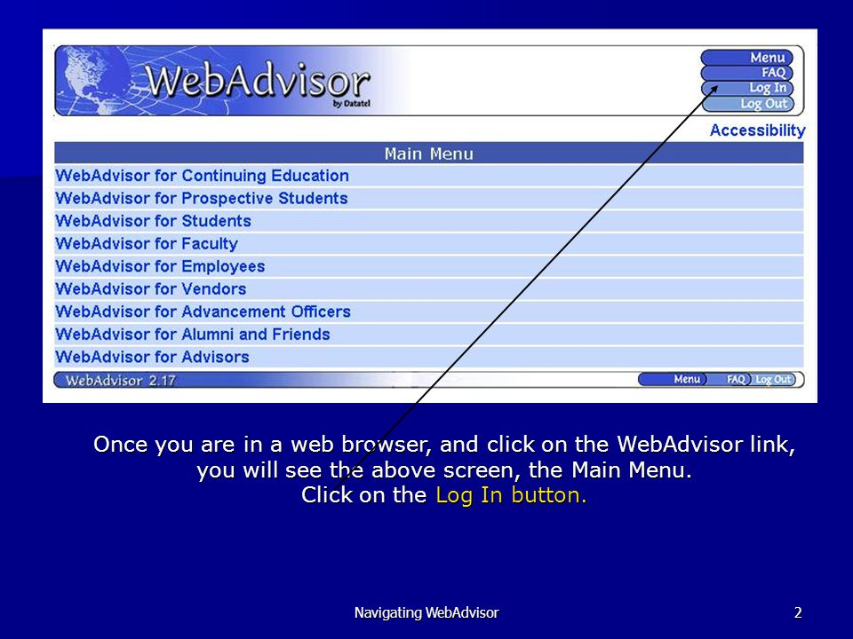 Navigating WebAdvisor3 Key in your User Name and Password, click submit, and then you will be returned to…