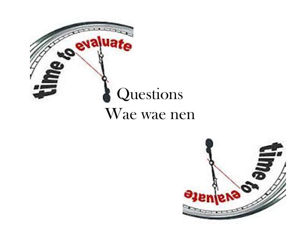 Questions Wae wae nen