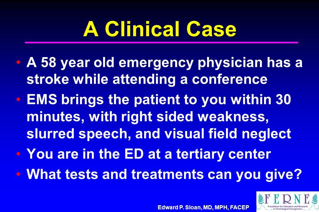 Edward P. Sloan, MD, MPH, FACEP Clot Retriever