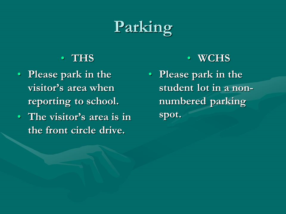 Parking THSTHS Please park in the visitor's area when reporting to school.Please park in the visitor's area when reporting to school.
