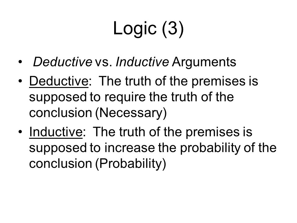 Logic (3) Deductive vs.
