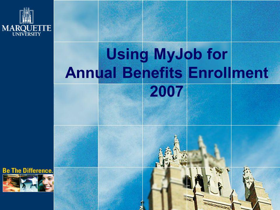 Using MyJob for Annual Benefits Enrollment 2007