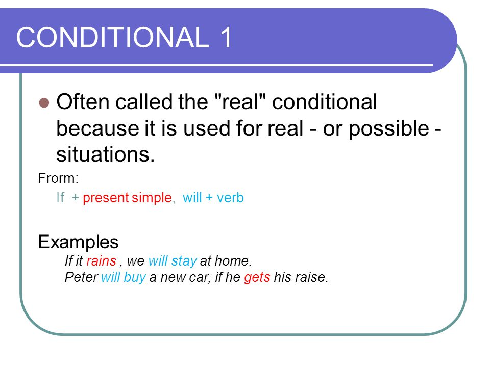 CONDITIONAL 1 Often called the