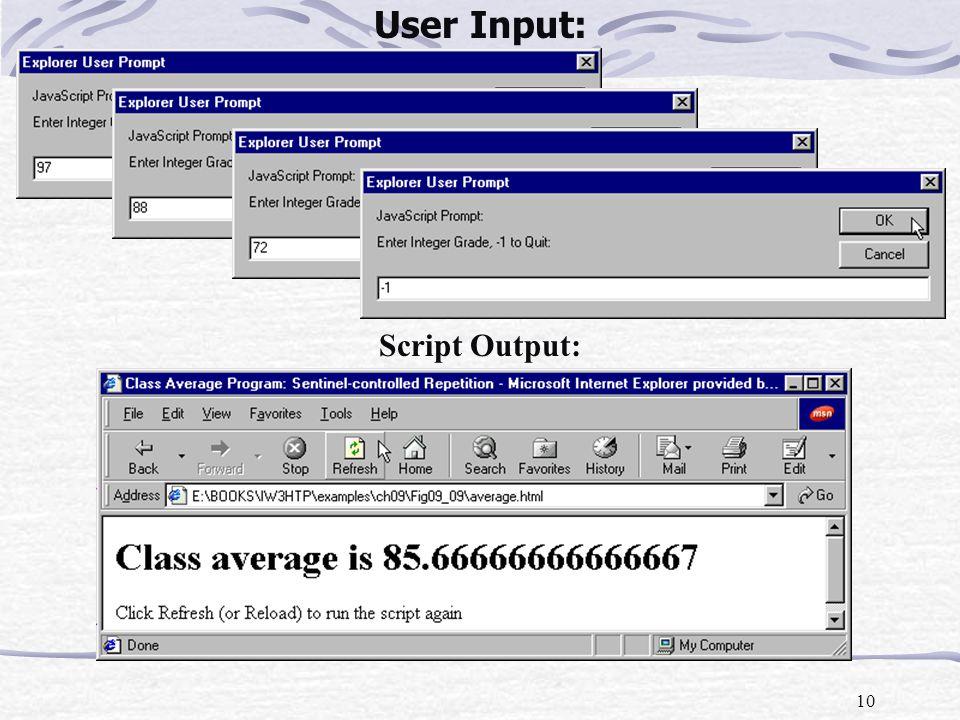 10 User Input: Script Output: