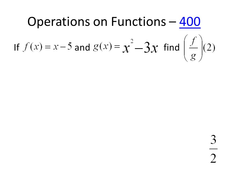 Operations on Functions – 400400 If and find