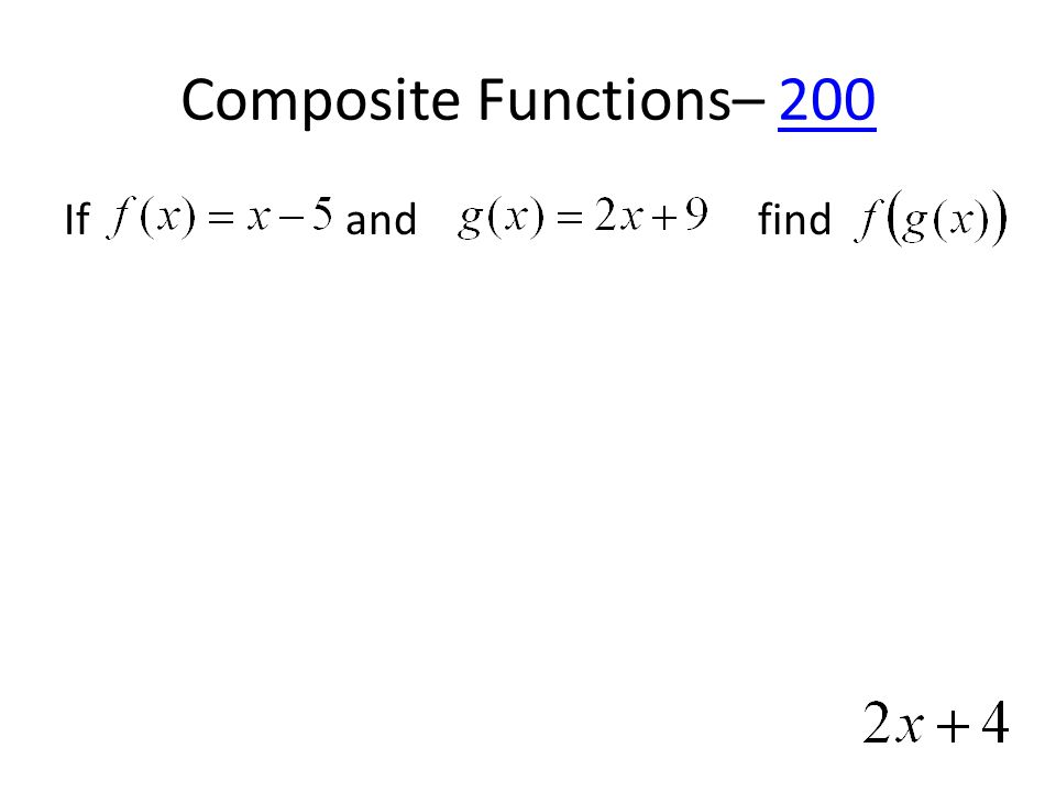 Composite Functions– 200200 If and find