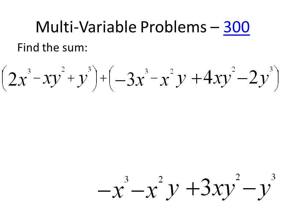 Multi-Variable Problems – 300300 Find the sum: