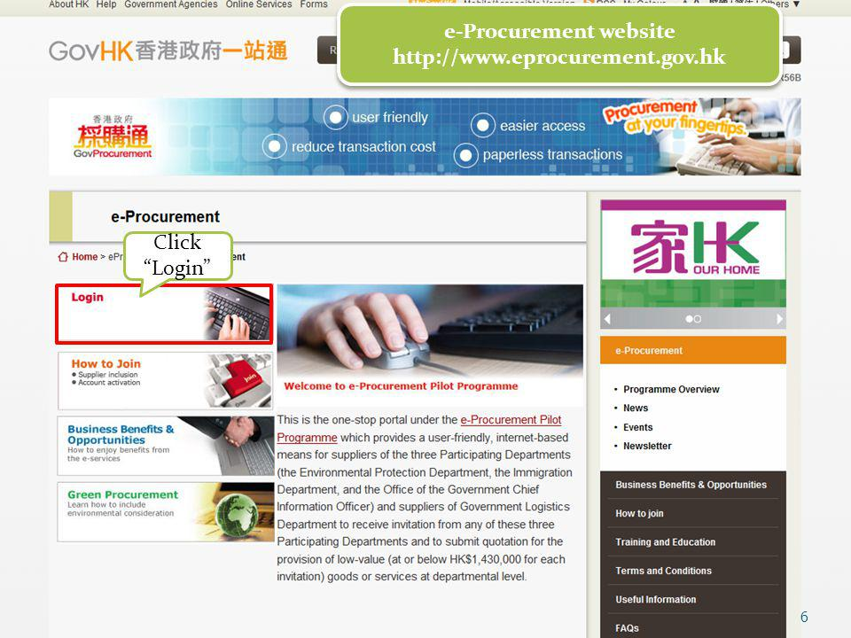 e-Procurement website http://www.eprocurement.gov.hk e-Procurement website http://www.eprocurement.gov.hk Click Login 6