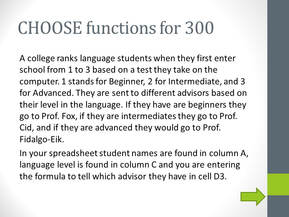 CHOOSE functions for 300 A college ranks language students when they first enter school from 1 to 3 based on a test they take on the computer.