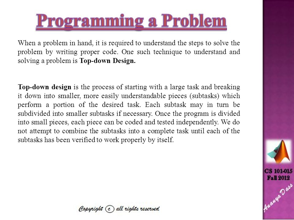 When a problem in hand, it is required to understand the steps to solve the problem by writing proper code.