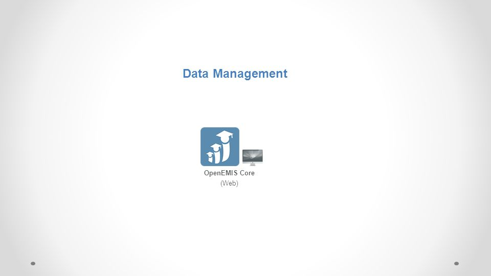 Data Capture Data Management OpenEMIS Core (Web)