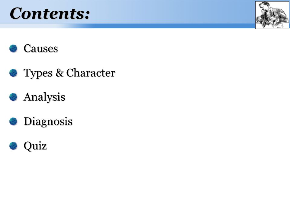 Page  2 Contents: Causes Types & Character AnalysisDiagnosisQuiz