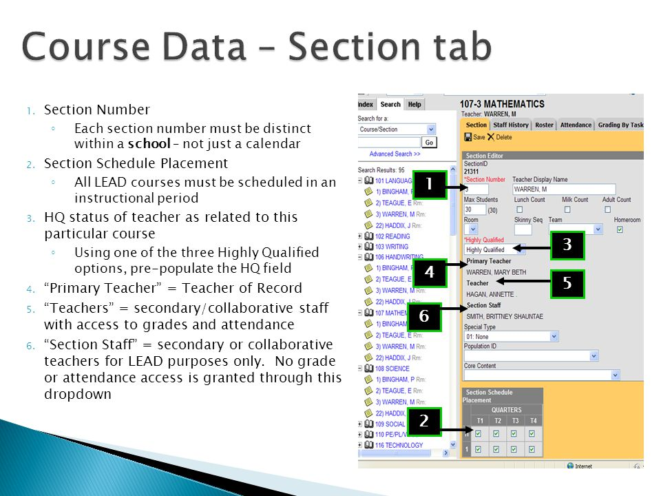 1. Section Number ◦ Each section number must be distinct within a school – not just a calendar 2.