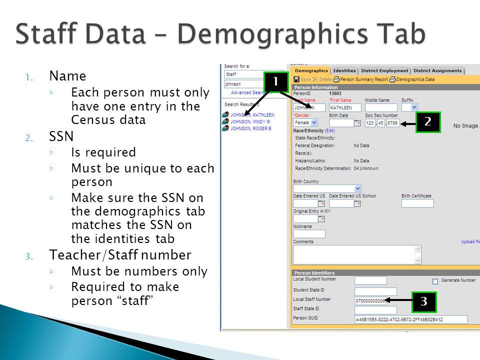 1. Name ◦ Each person must only have one entry in the Census data 2.