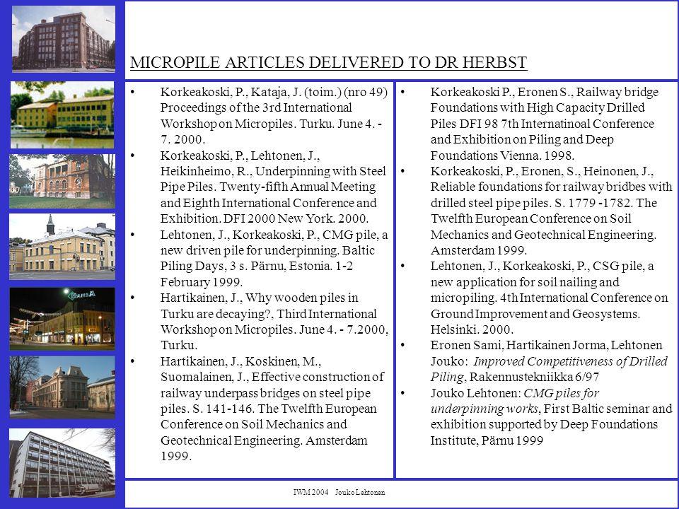 IWM 2004 Jouko Lehtonen Korkeakoski, P., Kataja, J. (toim.) (nro 49) Proceedings of the 3rd International Workshop on Micropiles. Turku. June 4. - 7.