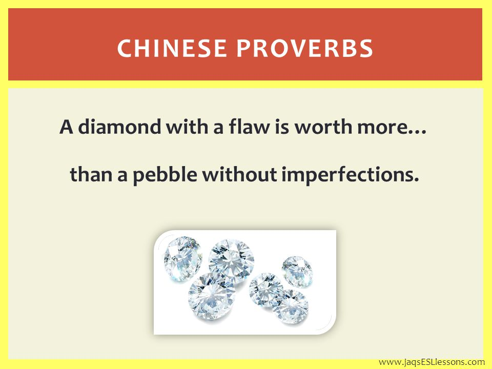 A diamond with a flaw is worth more… than a pebble without imperfections.