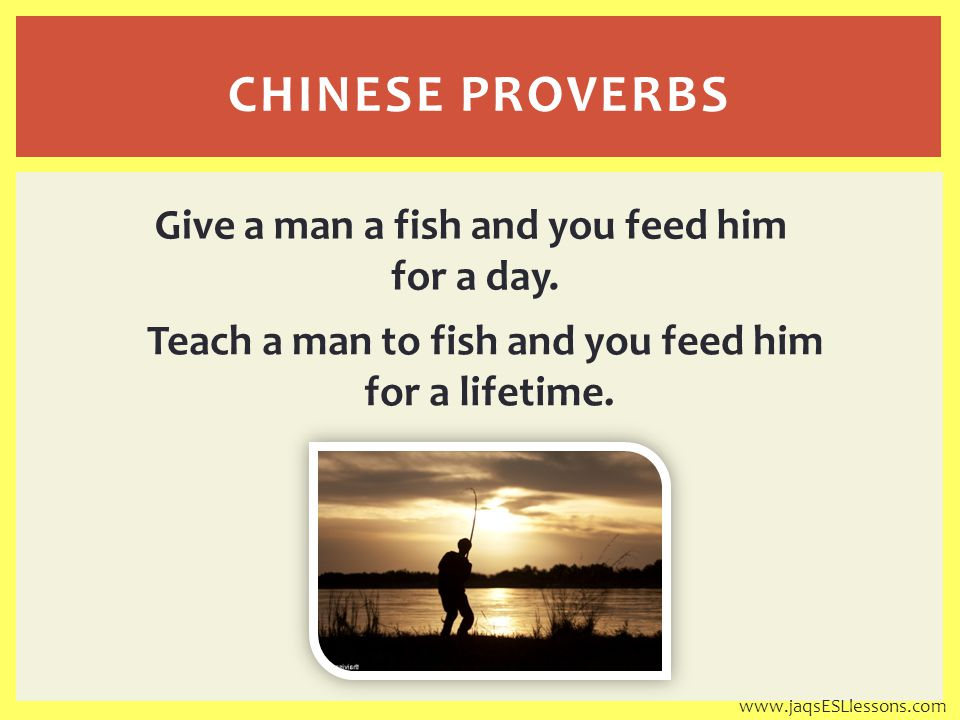 Better to light a candle… than to curse the darkness. CHINESE PROVERBS www.jaqsESLlessons.com