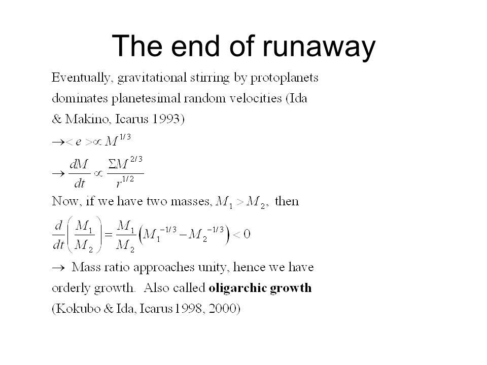 Oligarchic growth Adjacent protoplanets grow at similar rates Hill radius: Balance between perturbation and dynamical friction keeps Δr~5-10 r H Kokubo & Ida 2000