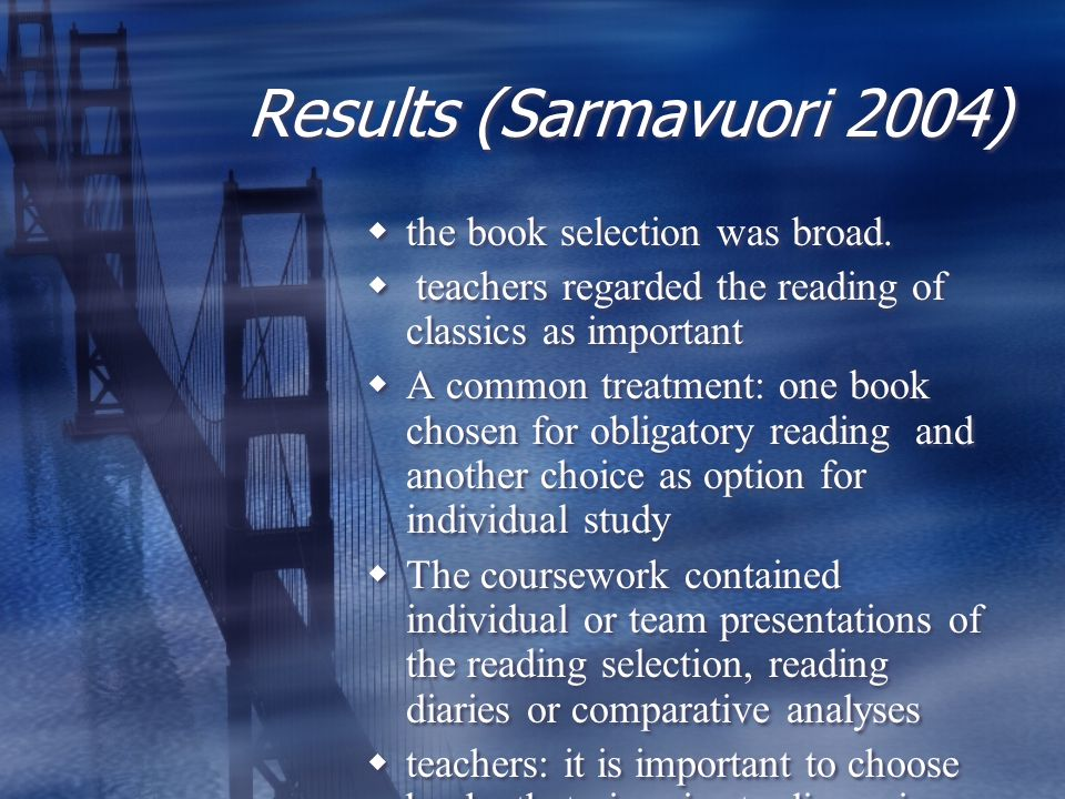 Results (Sarmavuori 2004)  the book selection was broad.