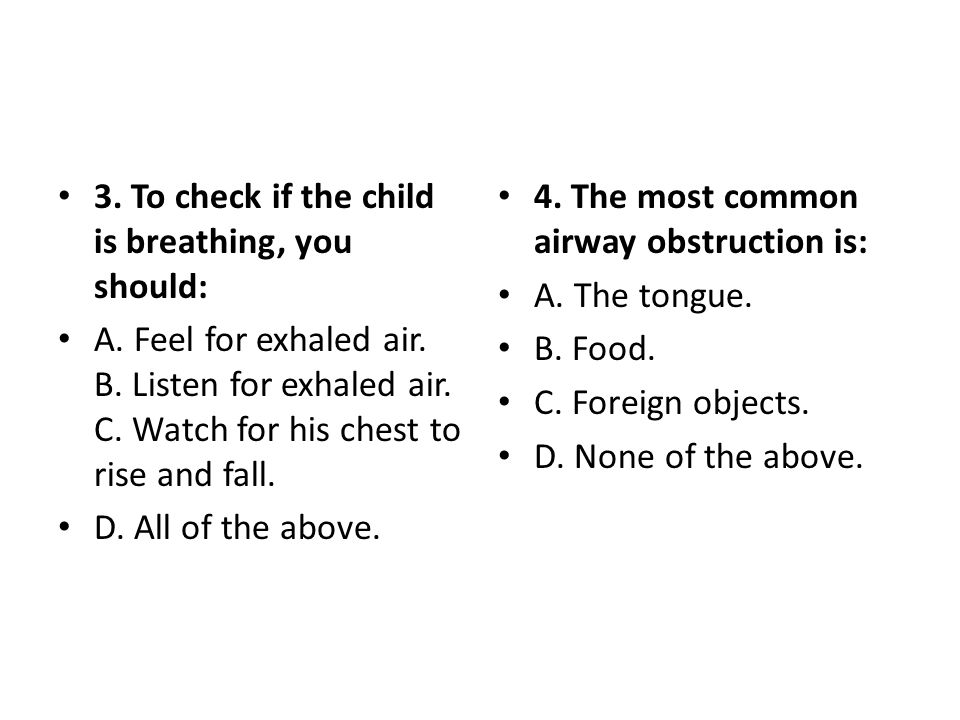 5.The technique used to clear the victim s airway is: A.