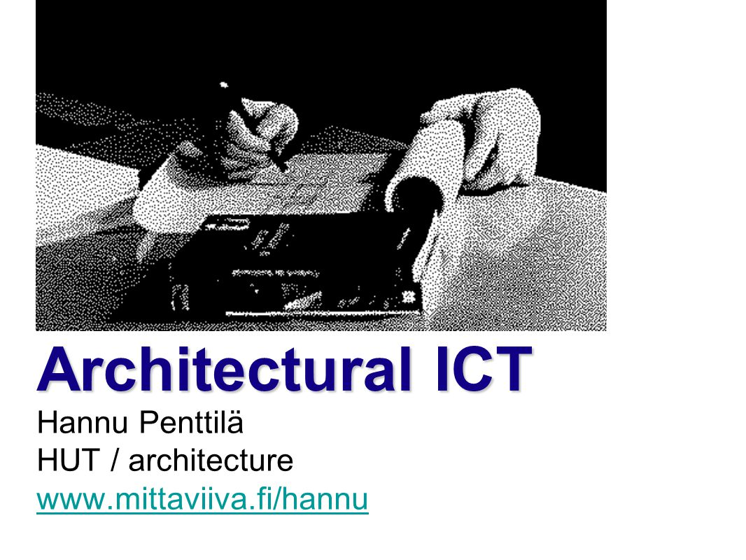 The main domains of knowledge Changes within the Architectural Profession The Effects of ICT on Architectural Practice