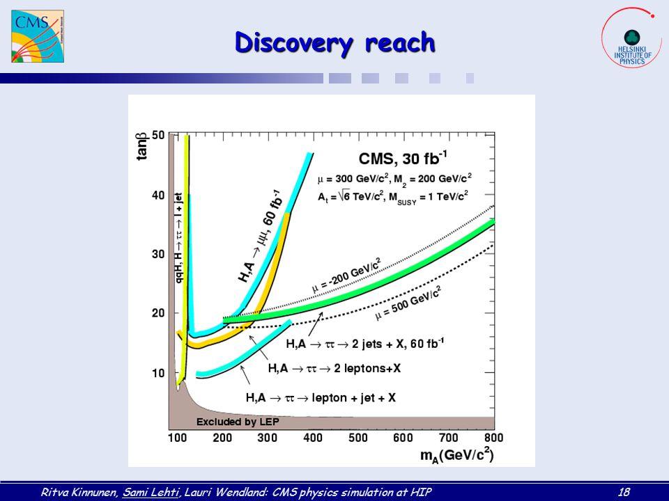 Ritva Kinnunen, Sami Lehti, Lauri Wendland: CMS physics simulation at HIP18 Discovery reach