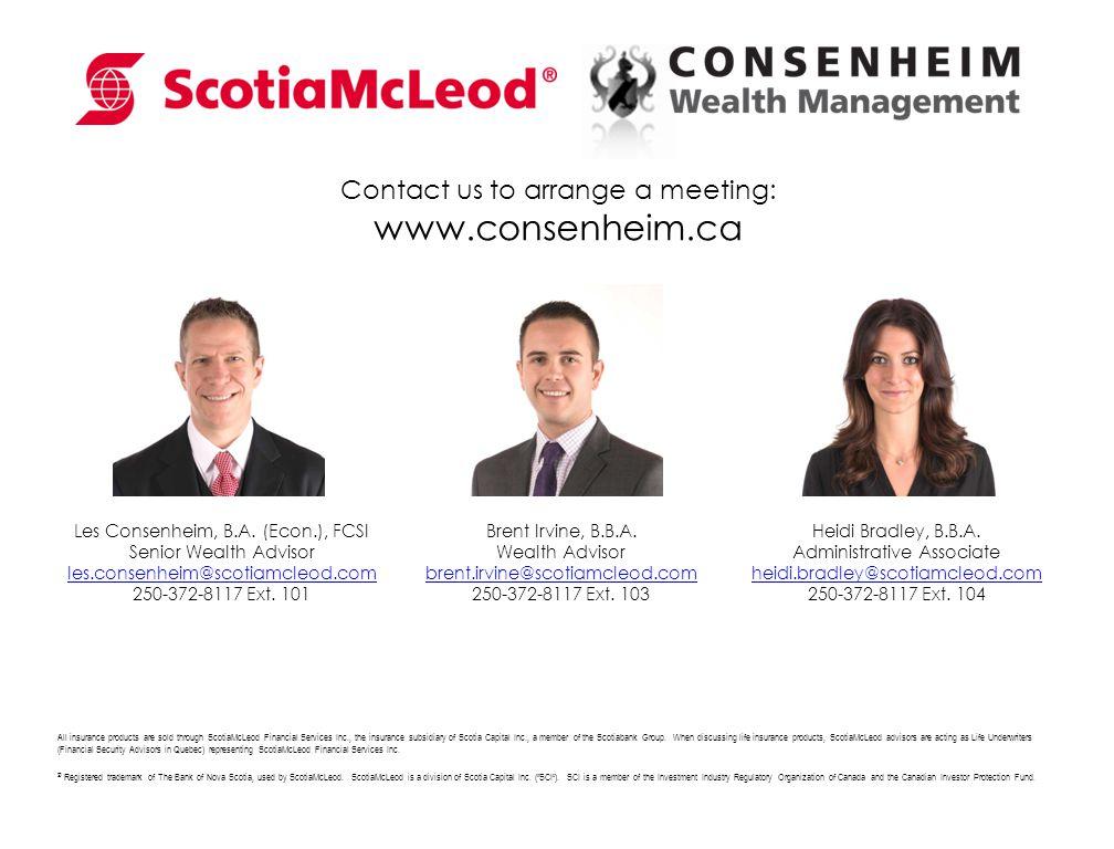 Contact us to arrange a meeting: www.consenheim.ca Brent Irvine, B.B.A.