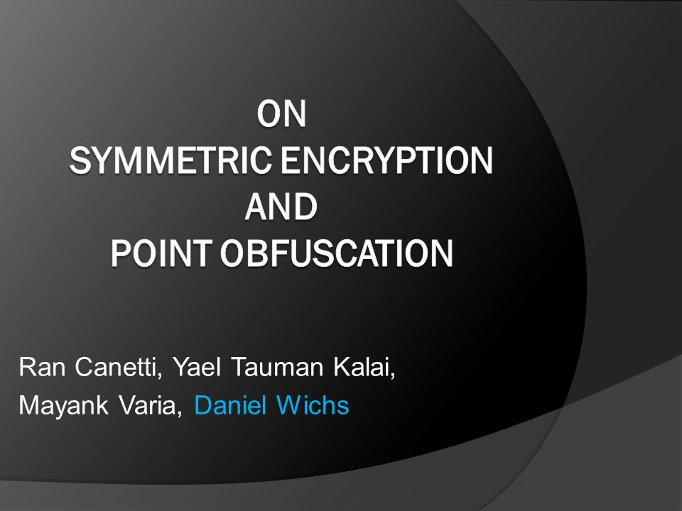 Encryption ) MBPF Obfuscation  Are the connections tight.