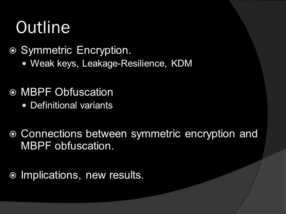 Symmetric Key Encryption  Semantic security: one oracle call.