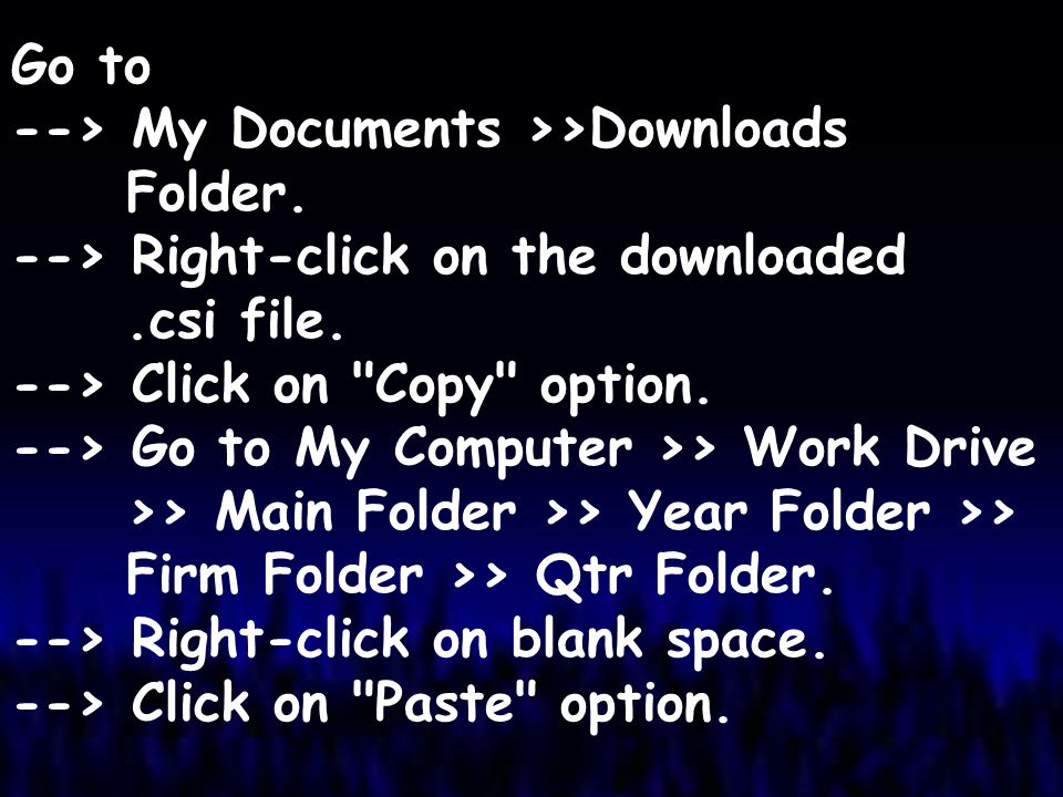 Go to --> My Documents >>Downloads Folder. --> Right-click on the downloaded.csi file. --> Click on