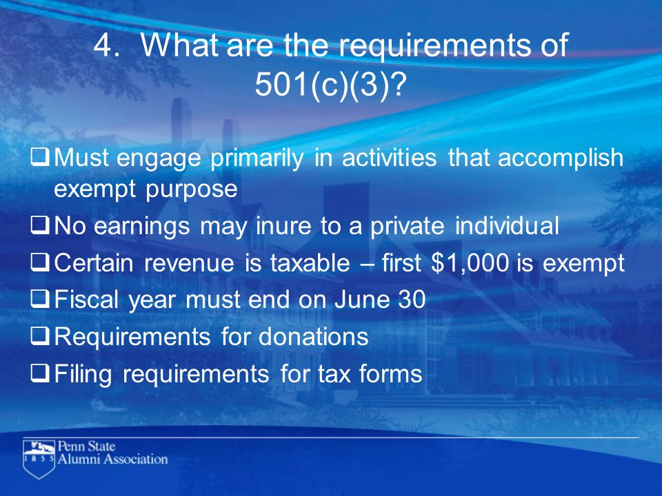 4. What are the requirements of 501(c)(3).