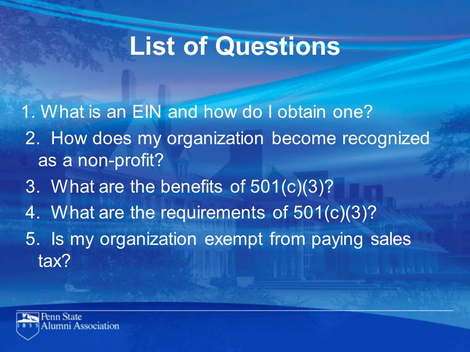 List of Questions 1. What is an EIN and how do I obtain one.