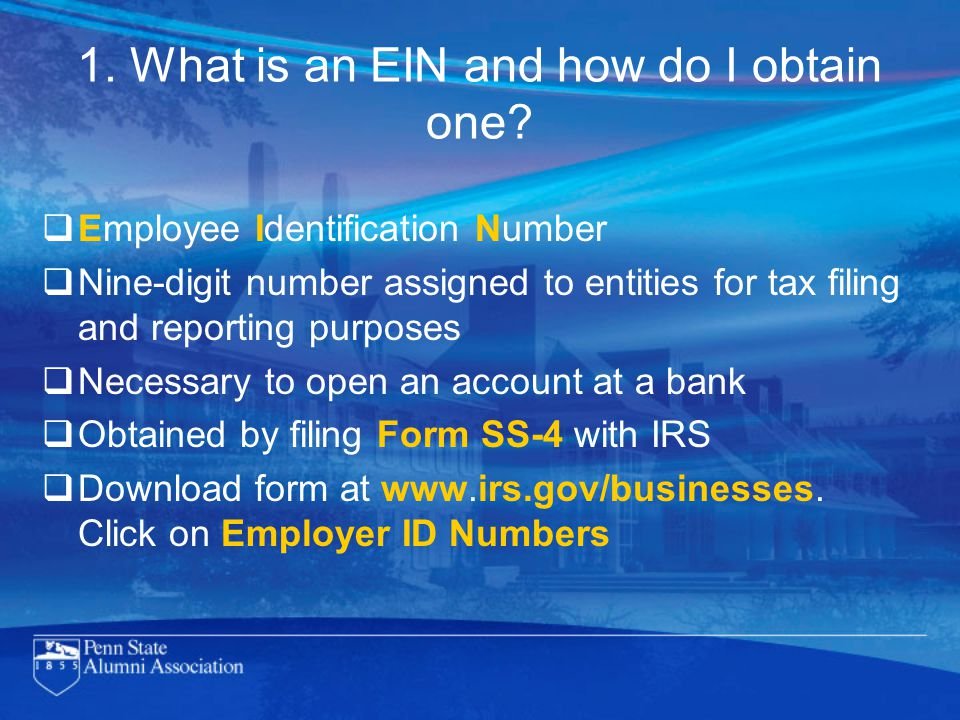 1. What is an EIN and how do I obtain one.